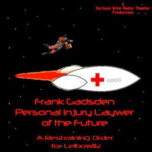 Frank Gadsden - A Restraining Order for Leibowitz
